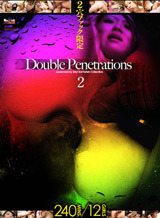 Double Penetrations 2 Part 1